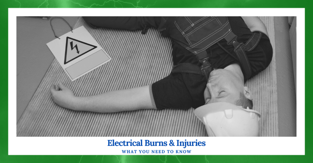 Electrical Burns and Injuries: What You Need To Know