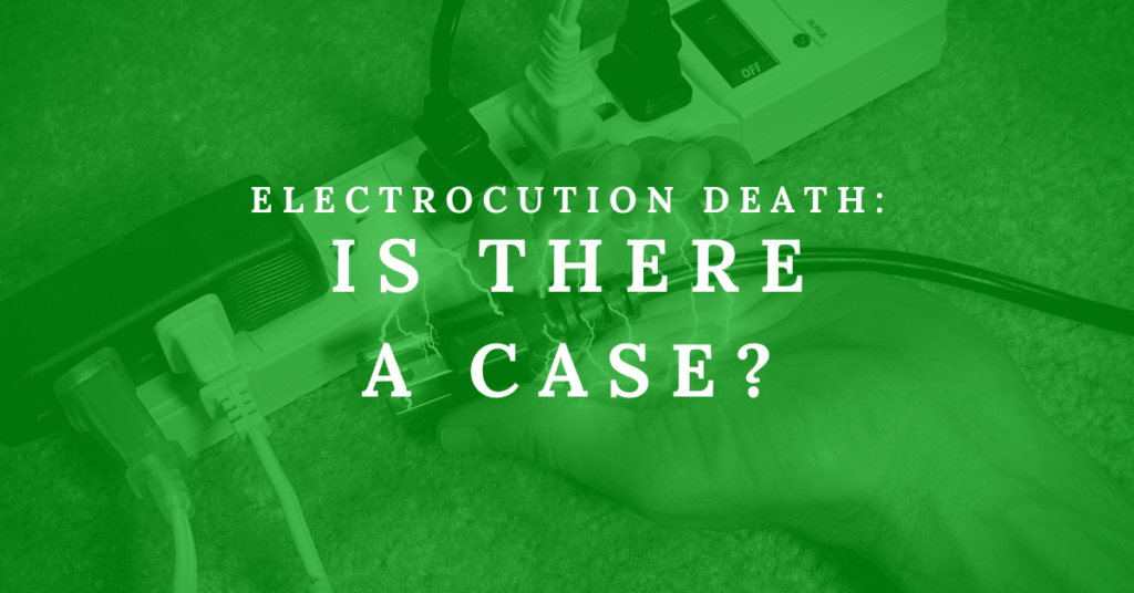 Electrocution Death: Is There A Case?