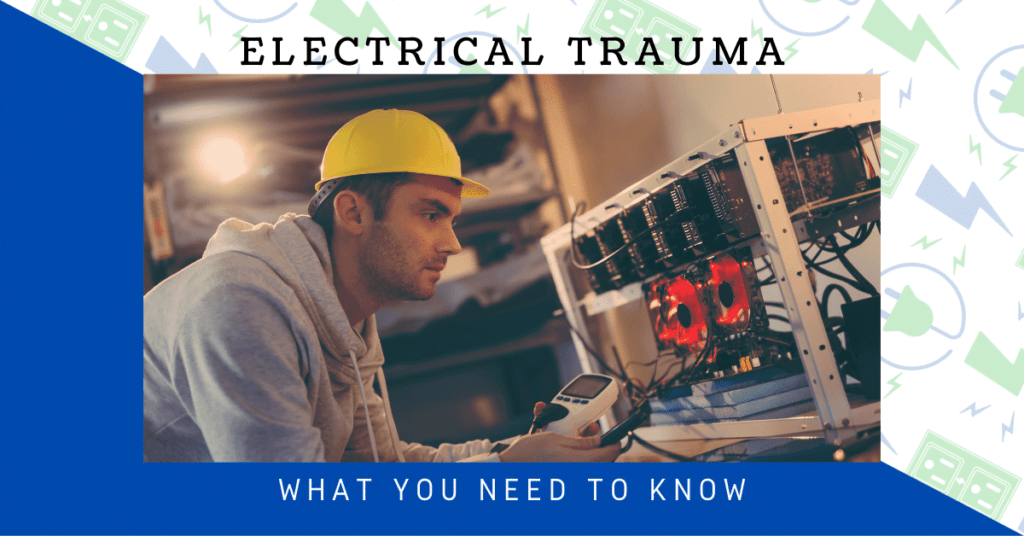 Electrical Trauma: What You Need To Know