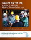 Injured On The Job: A Guide to Michigan Workers Compensation Law
