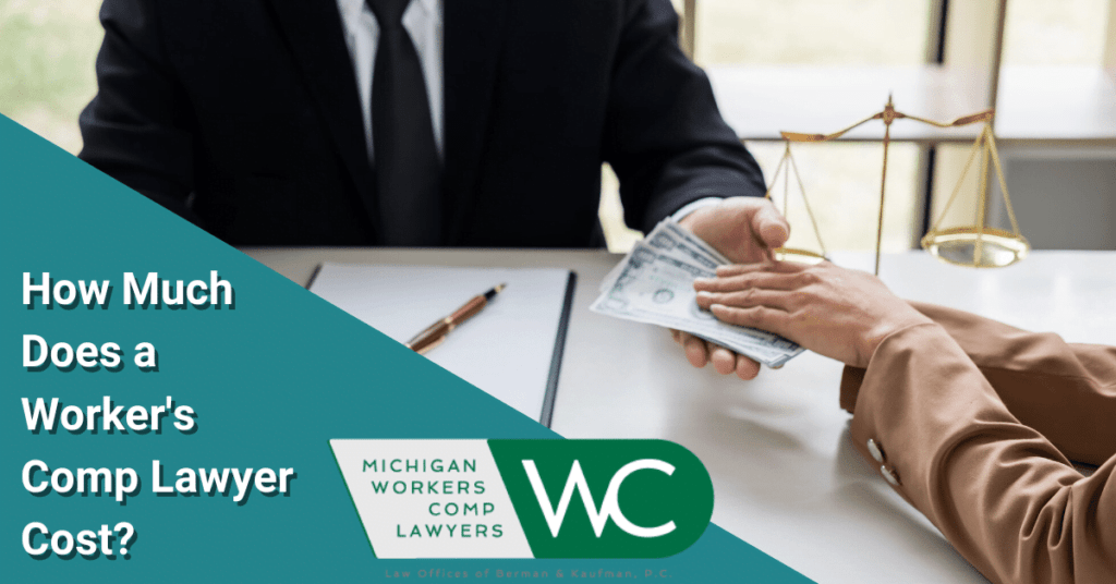 How Much Does a Worker's Comp Lawyer Cost?