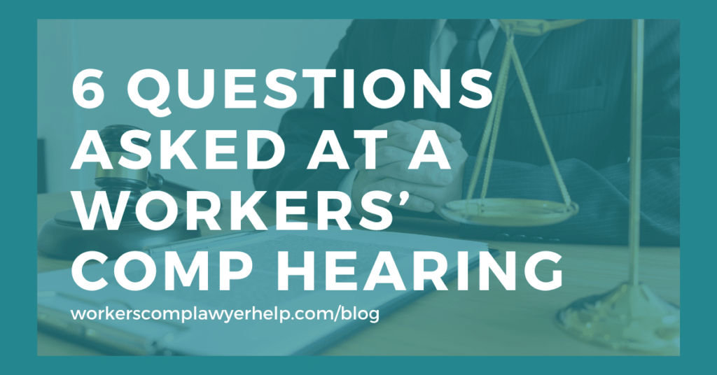 What Questions Are Asked At A Workers' Comp Hearing?