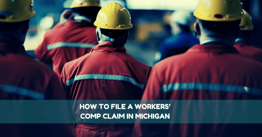 How To File A Workers' Comp Claim in Michigan