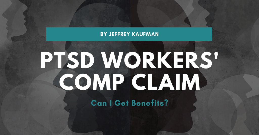 PTSD Workers' Comp Claims: Can I Get Benefits?