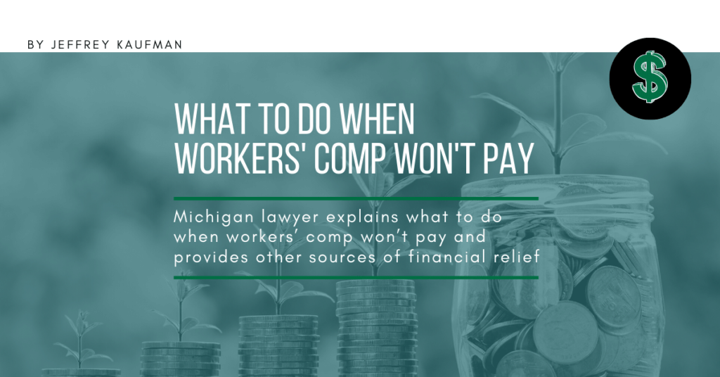 What To Do When Workers' Comp Won't Pay?