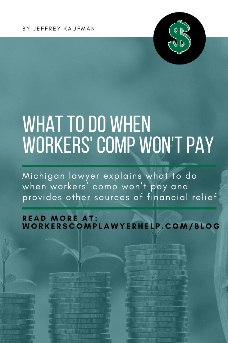 What To Do When Workers\' Comp Won\'t Pay Benefits?