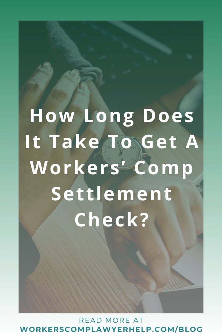 How Long Does It Take To Get A Workers\' Comp Settlement Check?