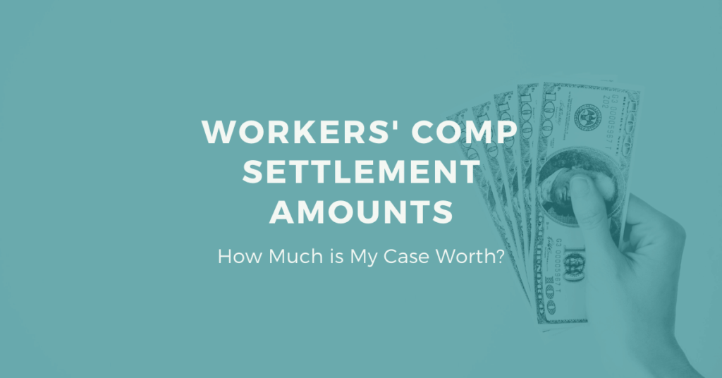 Workers' Comp Settlement Amounts: How Much Is My Case Worth?