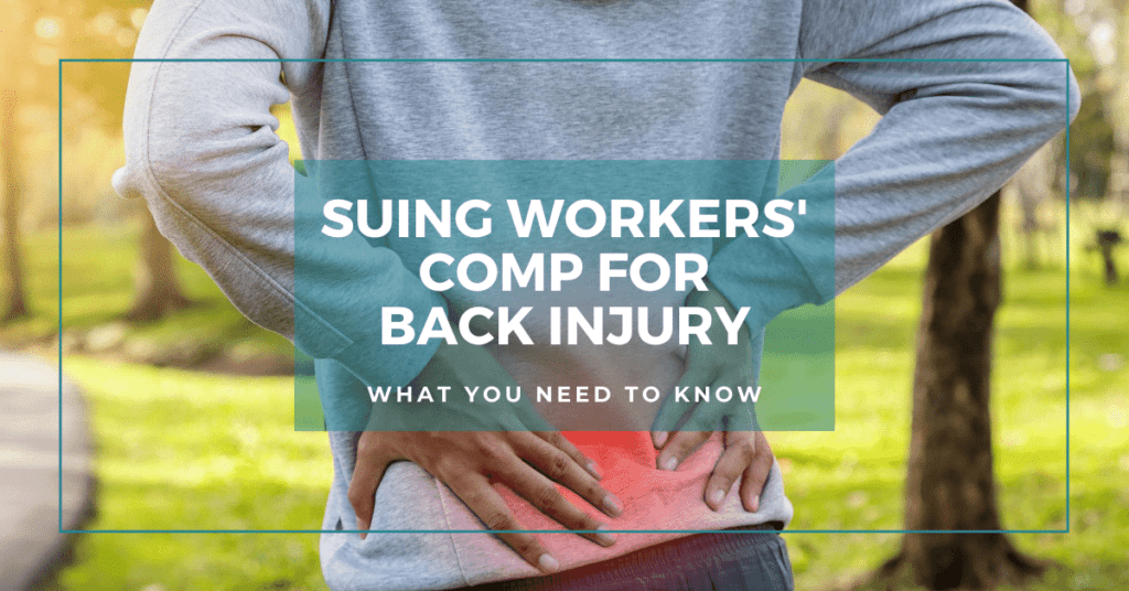 Suing Workers' Comp For A Back Injury: What You Need To Know