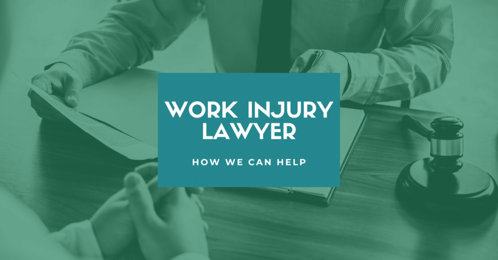 Work Injury Lawyer: How We Can Help