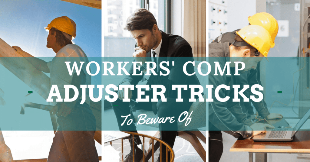 Workers' Comp Adjuster Tricks You Need To Know