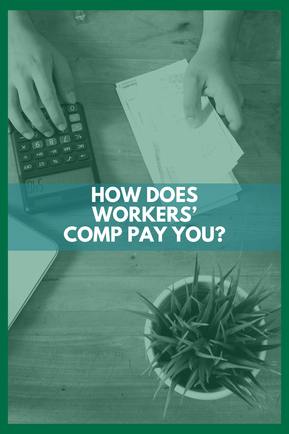 How Does Workers' Comp Pay You?
