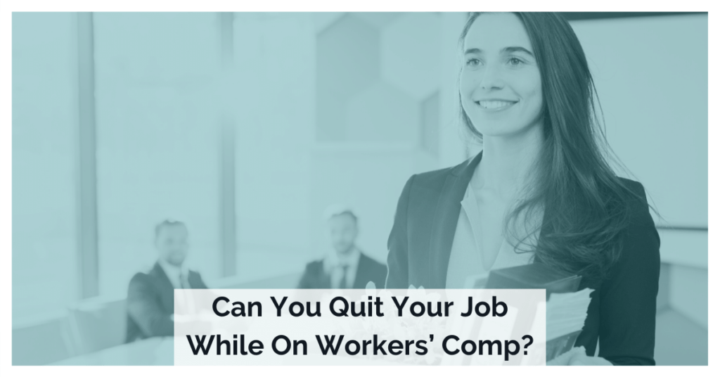 Can You Quit Your Job While On Workers' Comp?