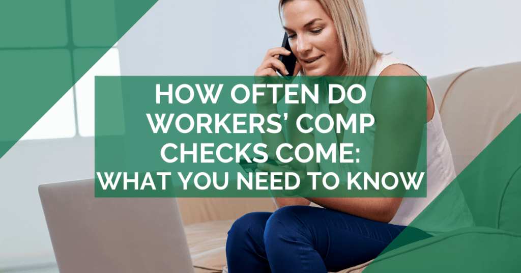 How Often Do Workers' Comp Checks Come: What You Need To Know