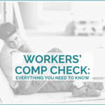 Workers' Comp Check: Everything You Need To Know