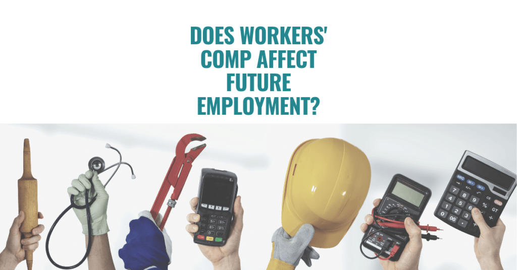 Does Workers' Comp Affect Future Employment: What You Need To Know