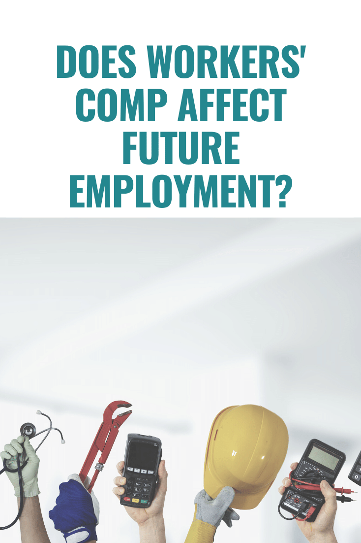 Does Workers\' Comp Affect Future Employment: What You Need To Know
