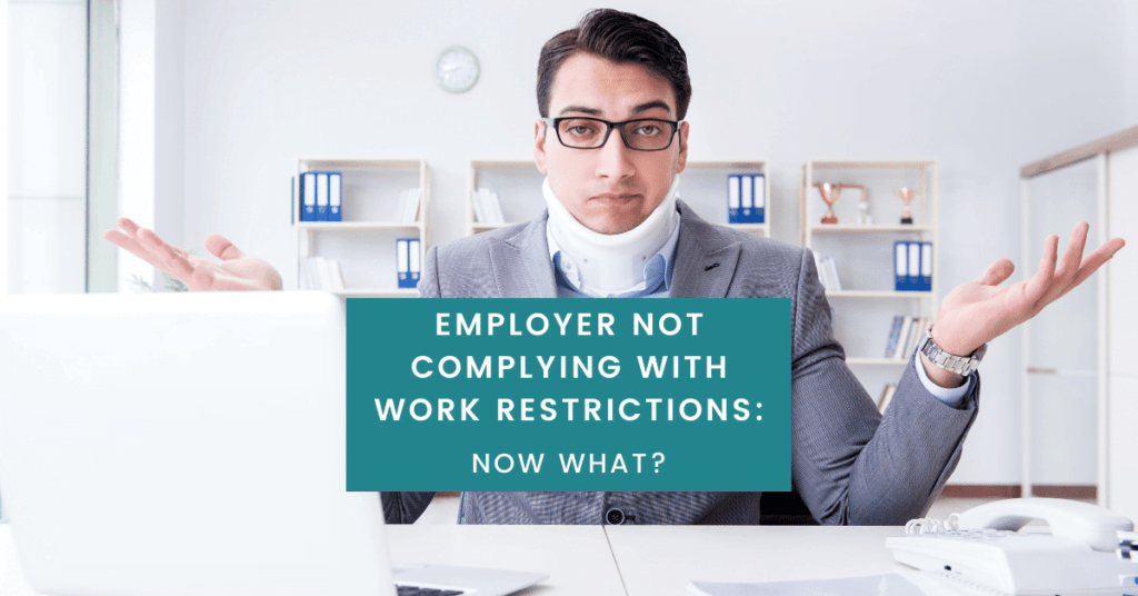 Employer Not Complying With Work Restrictions: Now What?