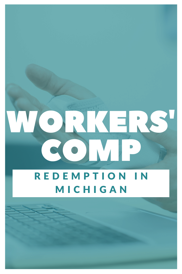 Workers\' Comp Redemption In Michigan: What You Need To Know