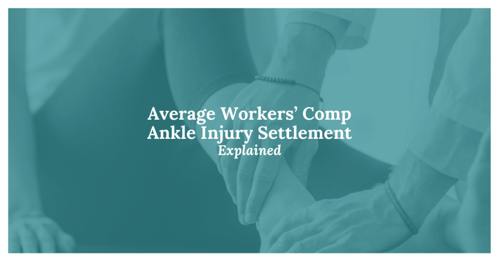 Average Workers' Comp Ankle Injury Settlement Explained