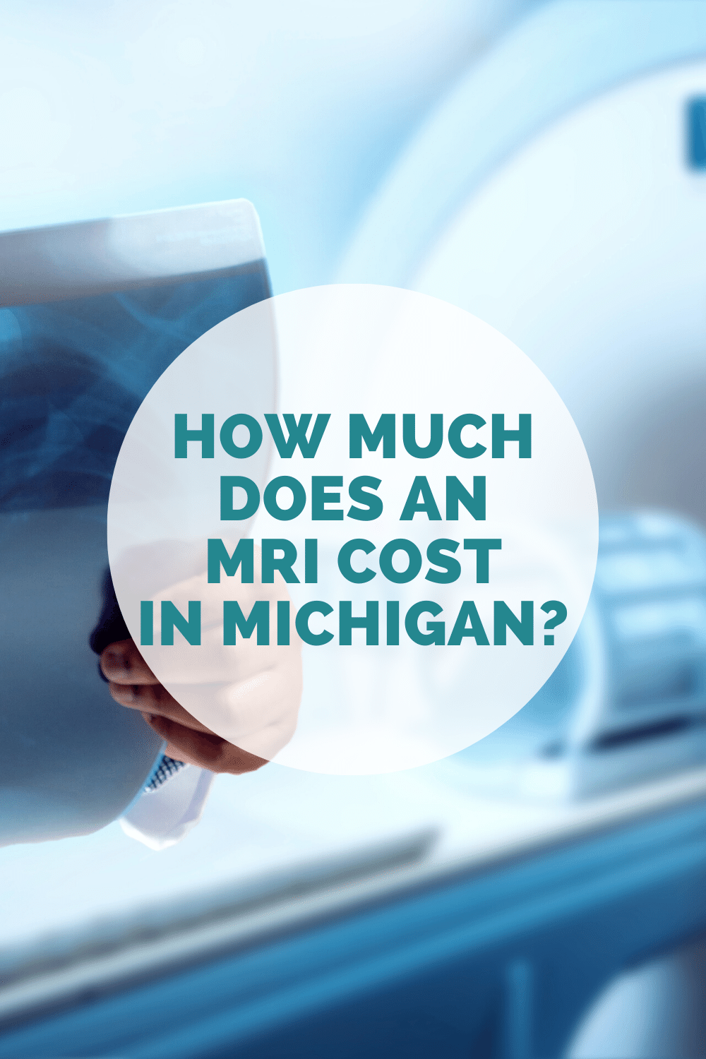 How Much Does An MRI Cost In Michigan: What You Need To Know