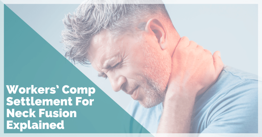 Workers' Comp Settlement For Neck Fusion Explained