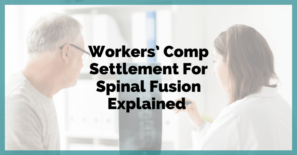 Workers' Comp Settlement For Spinal Fusion Explained