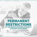 Permanent Restrictions After Shoulder Replacement Surgery Explained