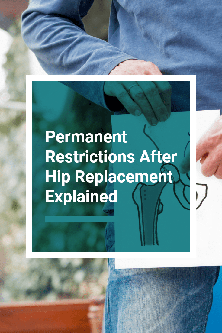 Permanent Restrictions After Hip Replacement Explained