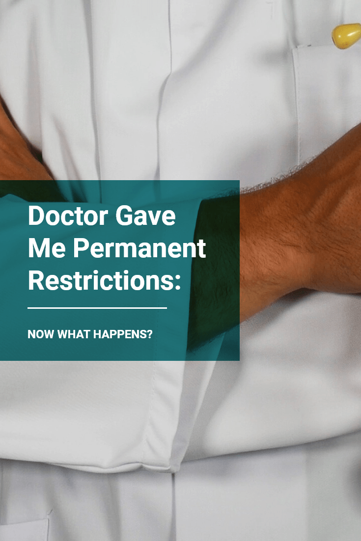Doctor Gave Me Permanent Restrictions: Now What Happens?