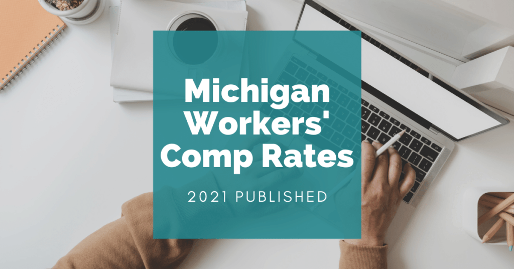 Michigan Workers' Compensation Rates For 2021 Published