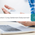 Workers' Comp Settlement Disbursement What You Need To Know