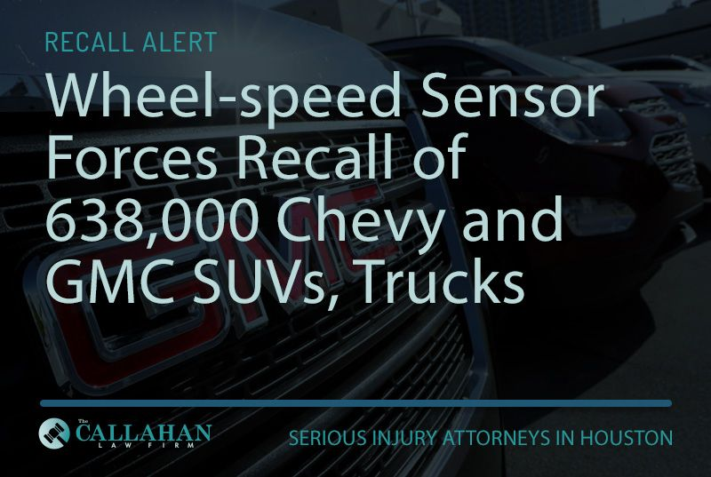 Wheel-speed Sensor Forces Recall of 638,000 Chevy and GMC SUVs, Trucks - the callahan law firm - houston texas