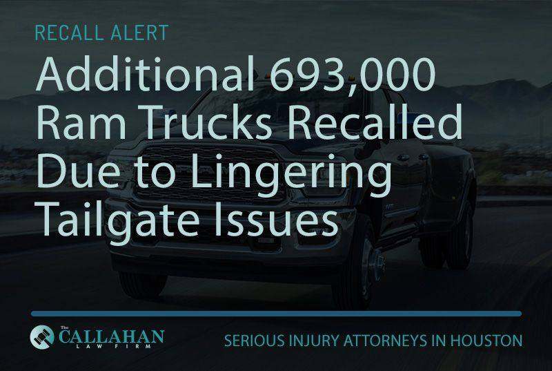 Additional 693,000 Ram Trucks Recalled Due to Lingering Tailgate Issues - the callahan law firm - houston texas