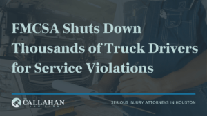 FMCSA Shuts Down Thousands of Truck Drivers for Service Violations