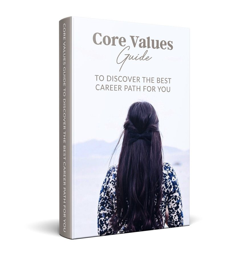 Core Values Guide to Discover the Best Career Path for You