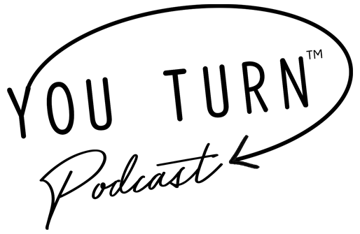 You Turn™ Podcast