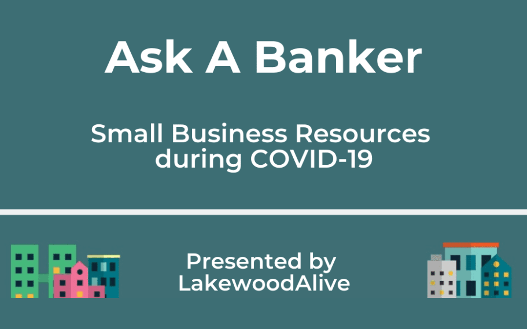 """LakewoodAlive to Host """"Ask A Banker: Small Business Resources during COVID-19"""" Presentation on April 23"""