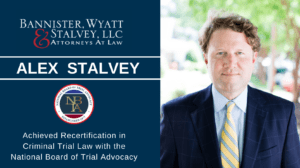 Attorney Alex Stalvey Achieves Recertification in Criminal Trial Law with the National Board of Trial Advocacy