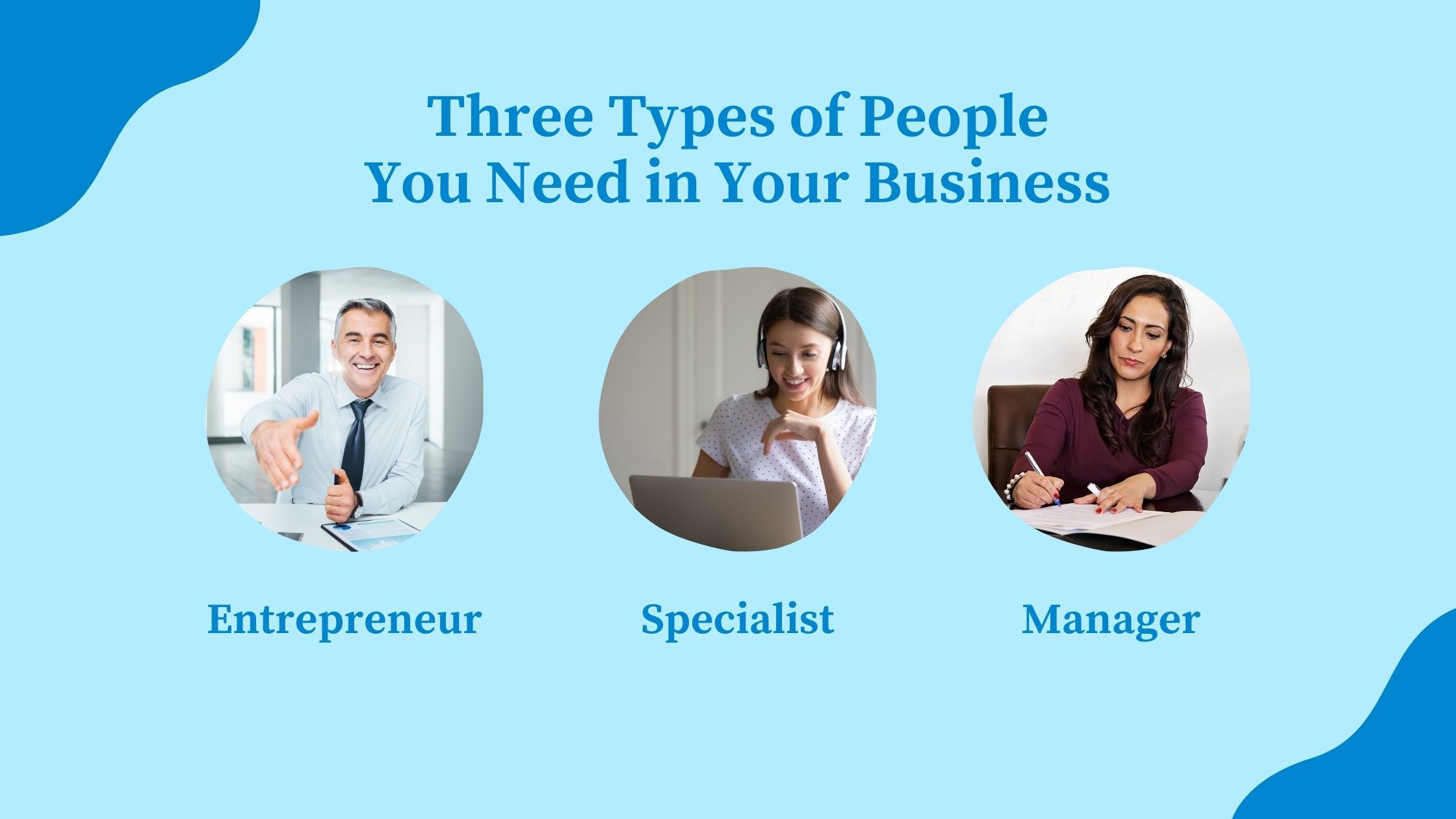 Three Types of People You Need in Your Business
