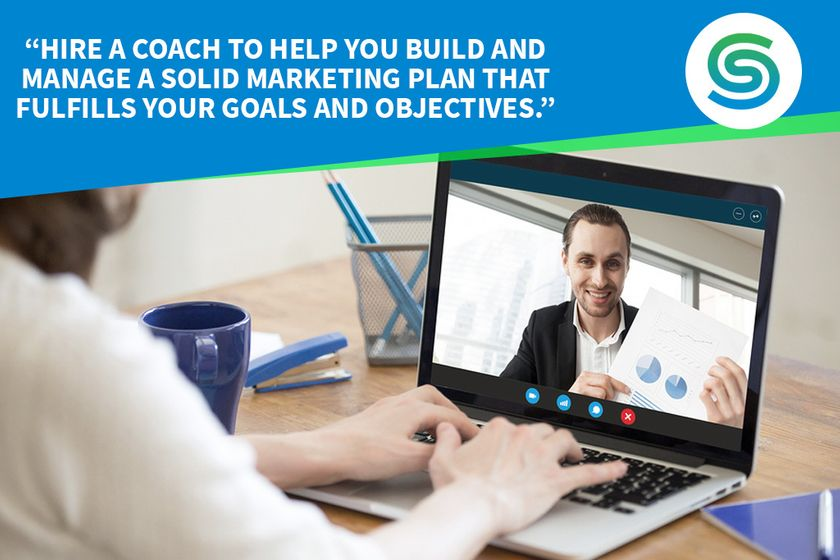 Hire a coach to help you build and manage a solid marketing plan that fulfillsyour goals and objectives