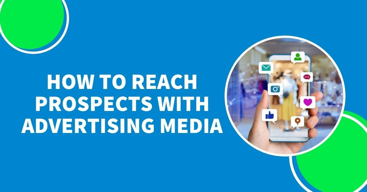 How to Reach Prospects with Advertising Media